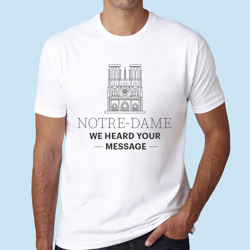 T-shirt Notre Dame - We heard your message