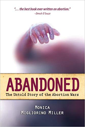 Abandoned: The Untold Story of the Abortion Wars by Monica Miller