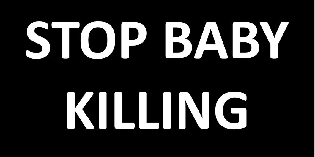 4X8 Banner -- Stop Baby Killing