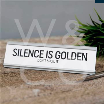 SILENCE IS GOLDEN DESK PLAQUE
