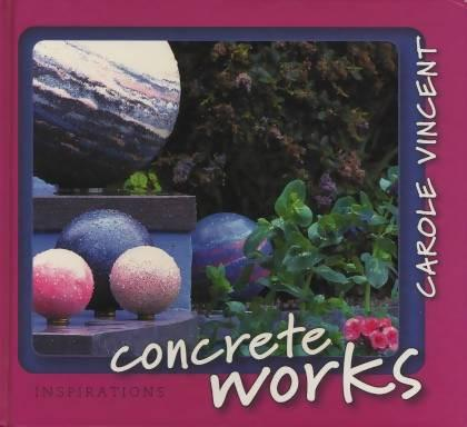 Concrete Works by Carole Vincent - Concrete Decor RoadShow - Concrete Decor Marketplace