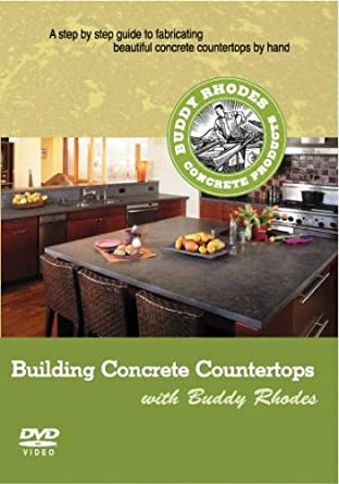 Building Concrete Countertops with Buddy Rhodes (DVD) Media Concrete Decor RoadShow