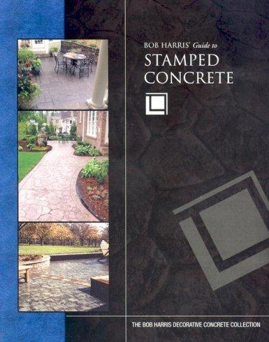 Bob Harris' Guide to Stamped Concrete Media Concrete Decor RoadShow