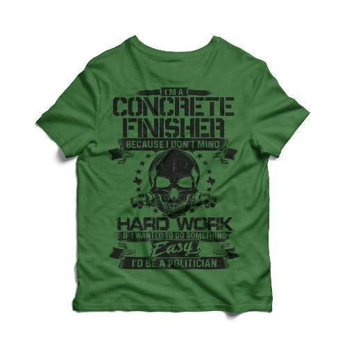 """I'm a Concrete Finisher"" Tee"