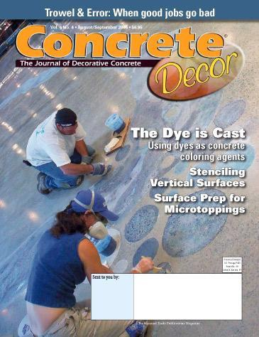 Vol. 6 Issue 4 - August/September 2006 Back Issues Concrete Decor Marketplace