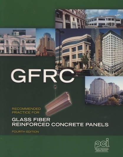 Recommended Practice for Glass Fiber Reinforced Concrete Panels, 4th Edition by PCI