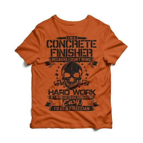 """I'm a Concrete Finisher"" Tee Cement Colors S Burnt Orange Mens"