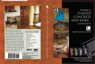 A Guide to Stained Concrete & More with Bob Harris (DVD) Media Concrete Decor RoadShow