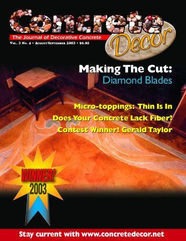 Vol. 3 Issue 4 - August/September 2003 Back Issues Concrete Decor Marketplace
