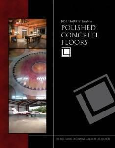 Bob Harris' Guide to Polished Concrete Floors