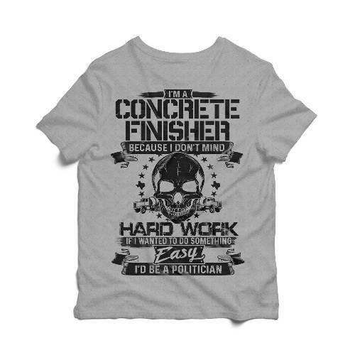 """I'm a Concrete Finisher"" Tee Cement Colors S Atlantic Gray Mens"