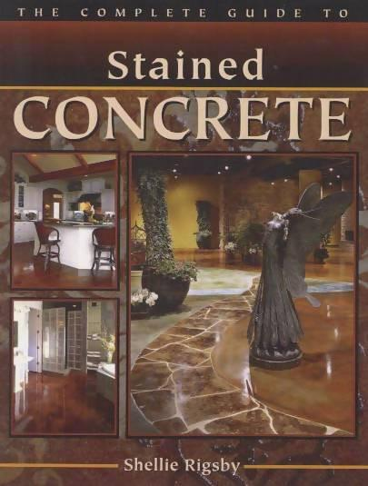 The Complete Guide to Stained Concrete