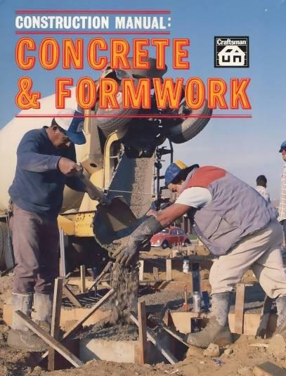 Construction Manual: Concrete & Formwork by T.W. Lowe - Concrete Decor RoadShow - Concrete Decor Marketplace