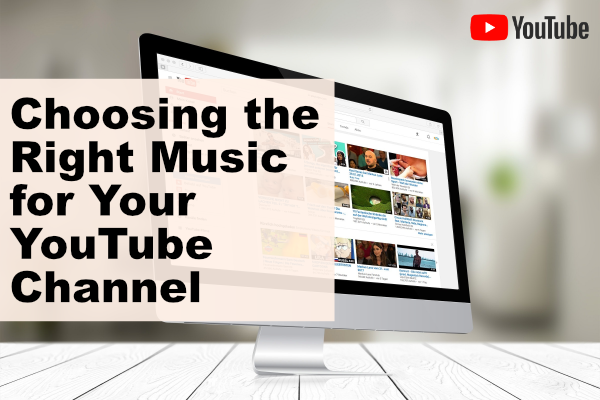 Choosing the Right Music for Your YouTube Channel