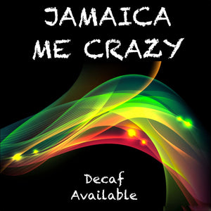 Jamaica Me Crazy ®Gourmet Flavored Coffee - Flavored Coffee 339 Coffee Roasters