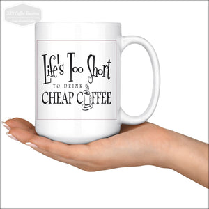 Lifes Short 15 Oz Coffee Mug - Drinkware 339 Coffee Roasters