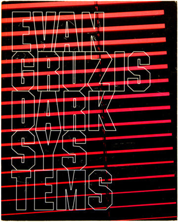 EVAN GRUZIS Dark Systems, 2008 :::