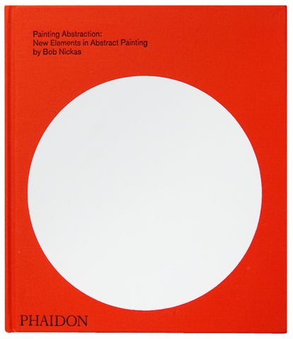 PAINTING ABSTRACTION: New Elements in Abstract Painting, 2009 :::