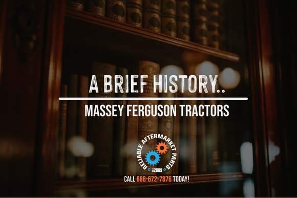 Brief History of Massey Ferguson Tractors