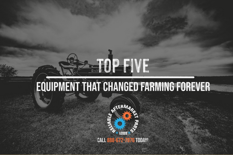 Equipment That Changed How Farming is Done