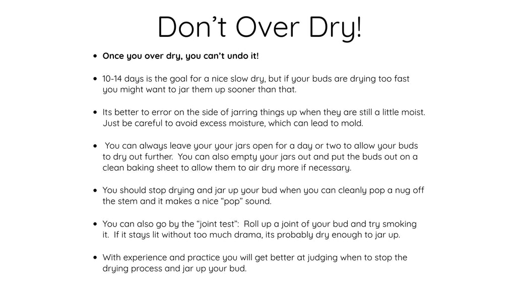Don't Over Dry your Buds!