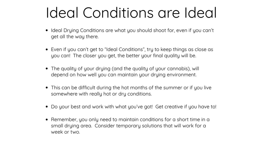 Ideal Drying Conditions are an Ideal Target