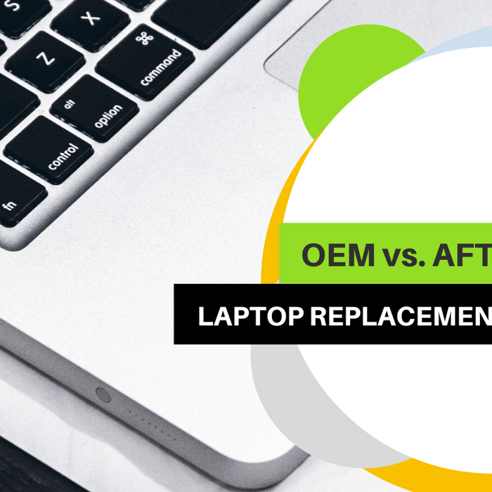 Purchasing Repair Parts for Laptops – OEM vs Aftermarket.