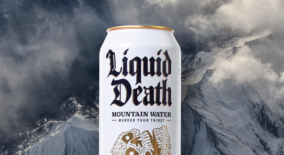 Liquid Death Mountain Water Murder Your Thirst Liquid