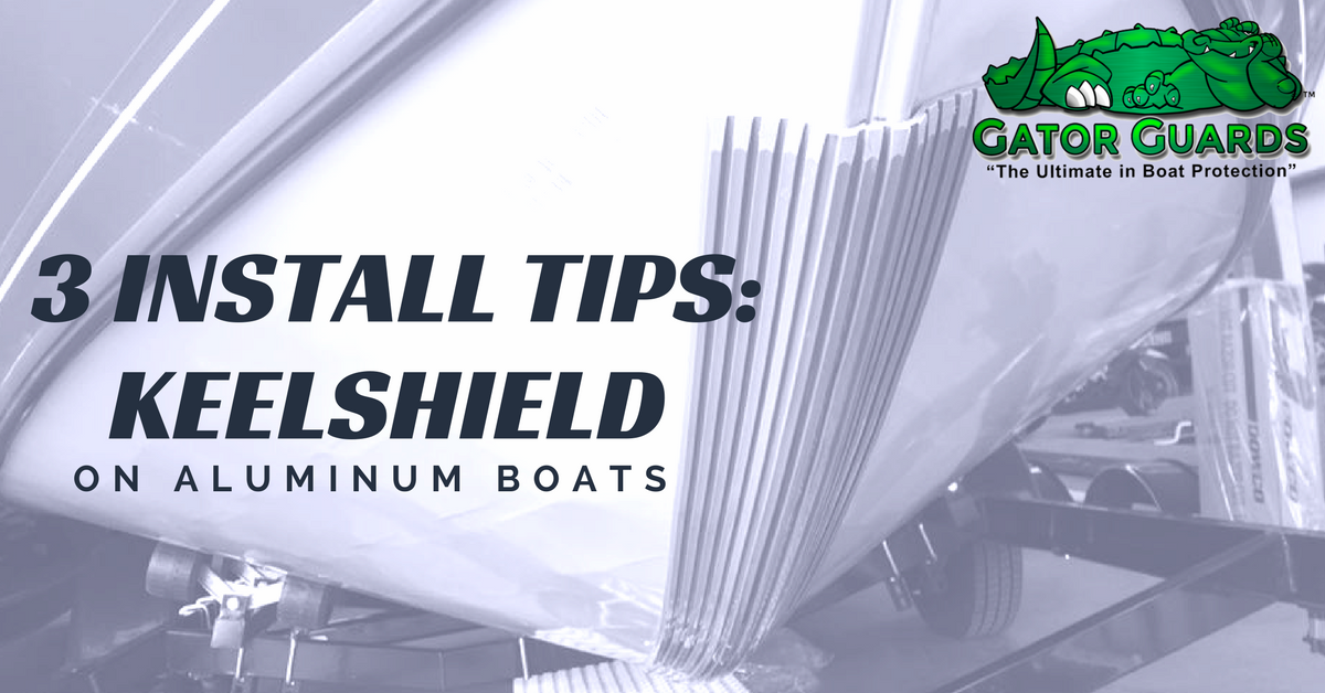3 Tips to Install a KeelShield on Aluminum Boats