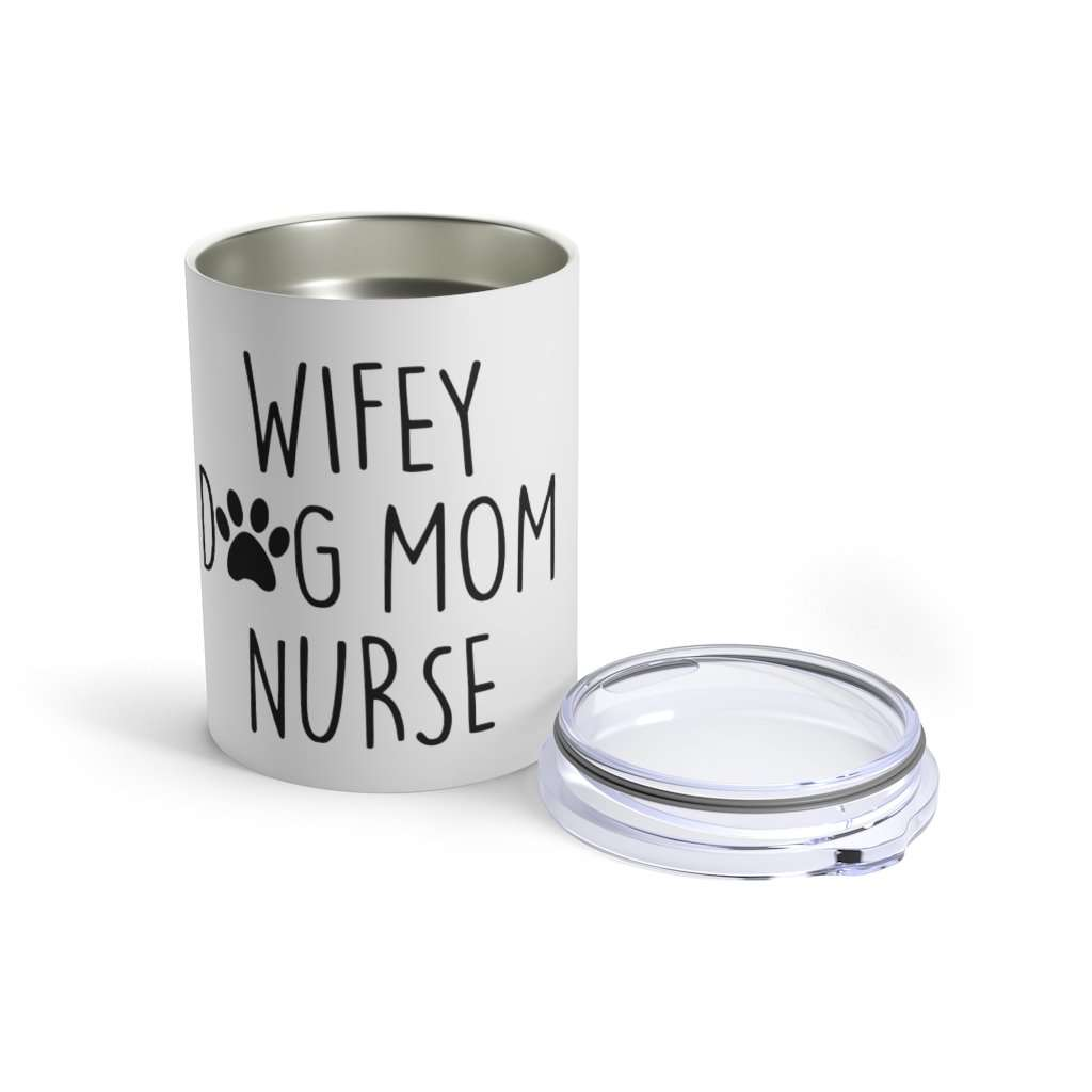 Wifey. Dog Mom. Nurse. Tumbler 10oz