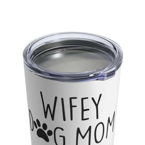 Image of Wifey. Dog Mom. Nurse. Tumbler 10oz