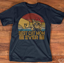 Load image into Gallery viewer, Best Cat Mom Ever T-Shirt