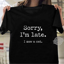 "Load image into Gallery viewer, ""I Saw A Cat"" Funny T-Shirt"