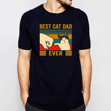 Load image into Gallery viewer, Best Cat Dad Ever T-Shirt
