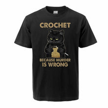 "Load image into Gallery viewer, ""Crochet Because Murder Is Wrong"" Cat T-Shirt"