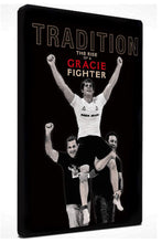 Load image into Gallery viewer, Tradition, The Rise of a Gracie Fighter (DVD)