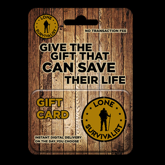 Lone Survivalist Gift Card. Give The Gift That Can Save Their Life