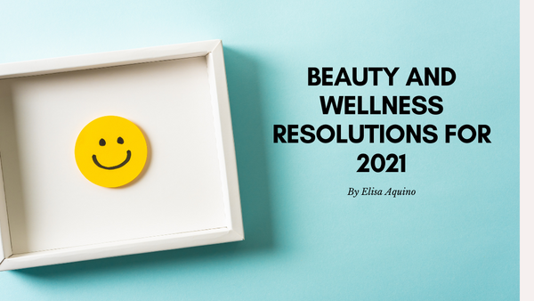 Beauty and Wellness Resolutions for 2021