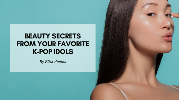 Beauty Secrets From Your Favorite K-Pop Idols like BTS, Blackpink and many more!