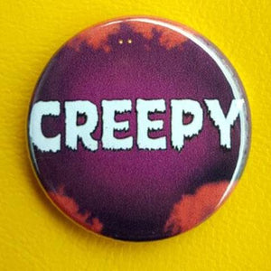 Creepy #2 1.25 inch Pinback Button or Magnet