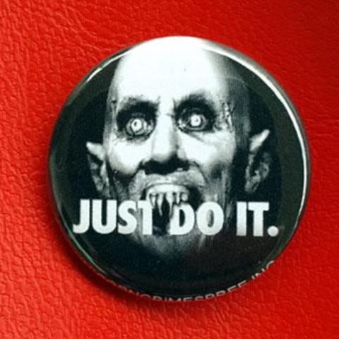 Just Do It Vampire 1.25 inch Pinback Button or Magnet