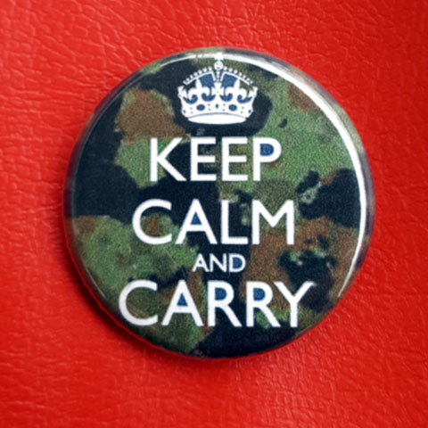 Keep Calm and Carry 1.25 inch Pinback Button or Magnet