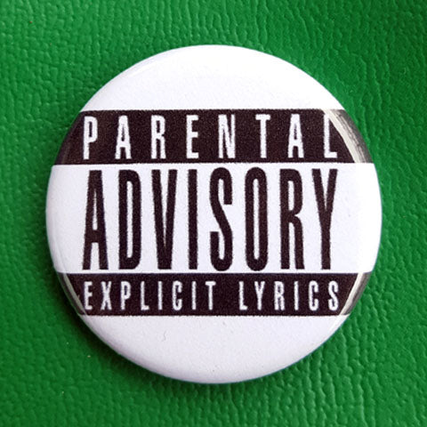 Parental Advisory 1.25 inch Pinback Button or Magnet