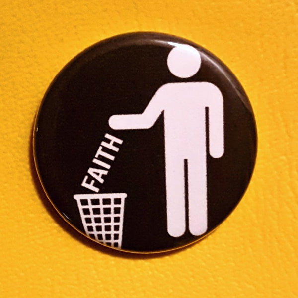 Trash Faith 1.25 inch Pinback Button or Magnet