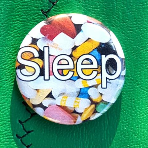 Sleep......Pills  1.25 inch Pinback Button or Magnet