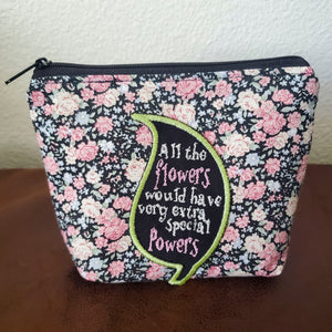 Flowers with Powers Pouch
