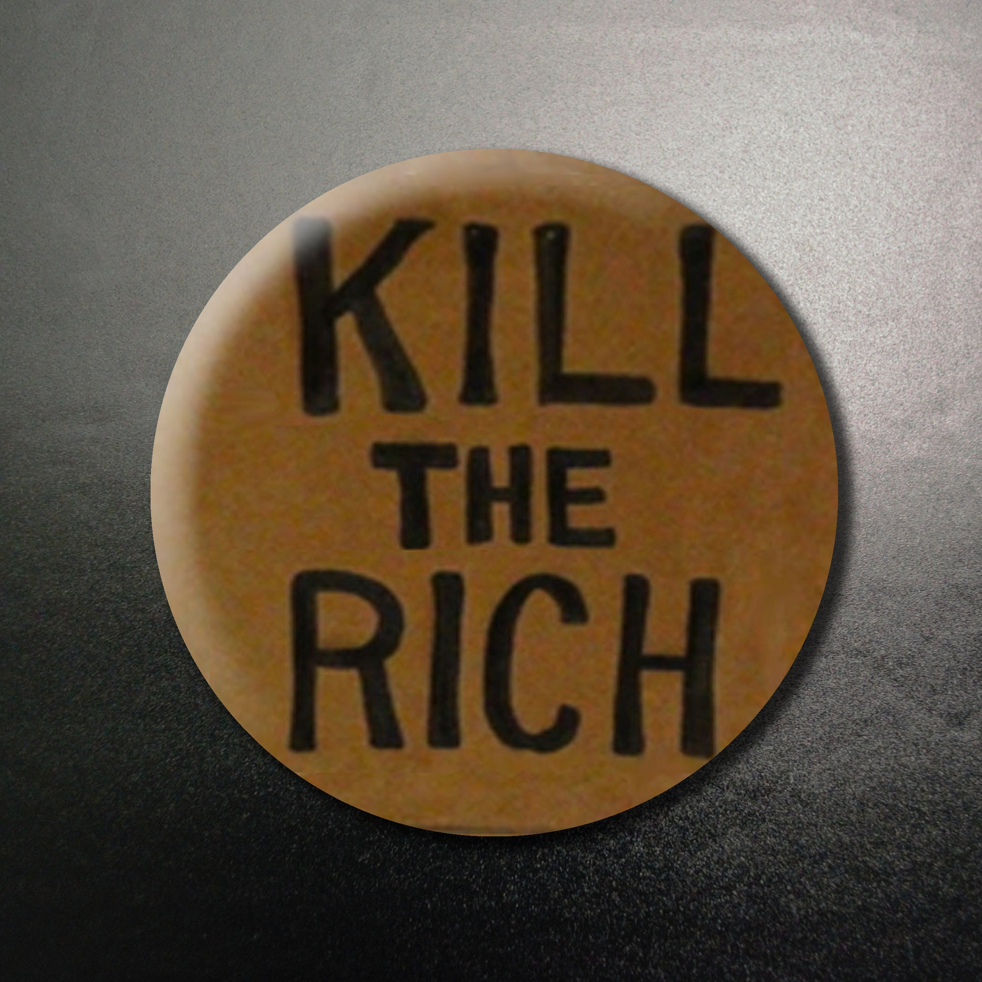 Kill the Rich (2) 1.25 inch Pinback Button or Magnet