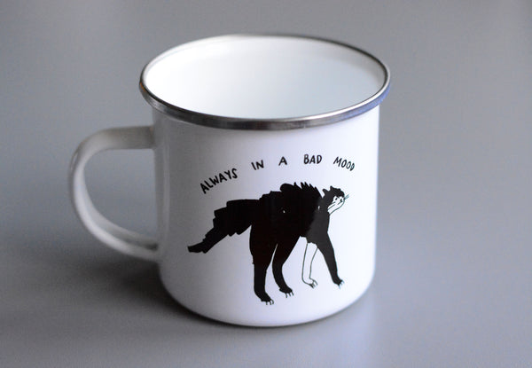 always in a bad mood enamel mug