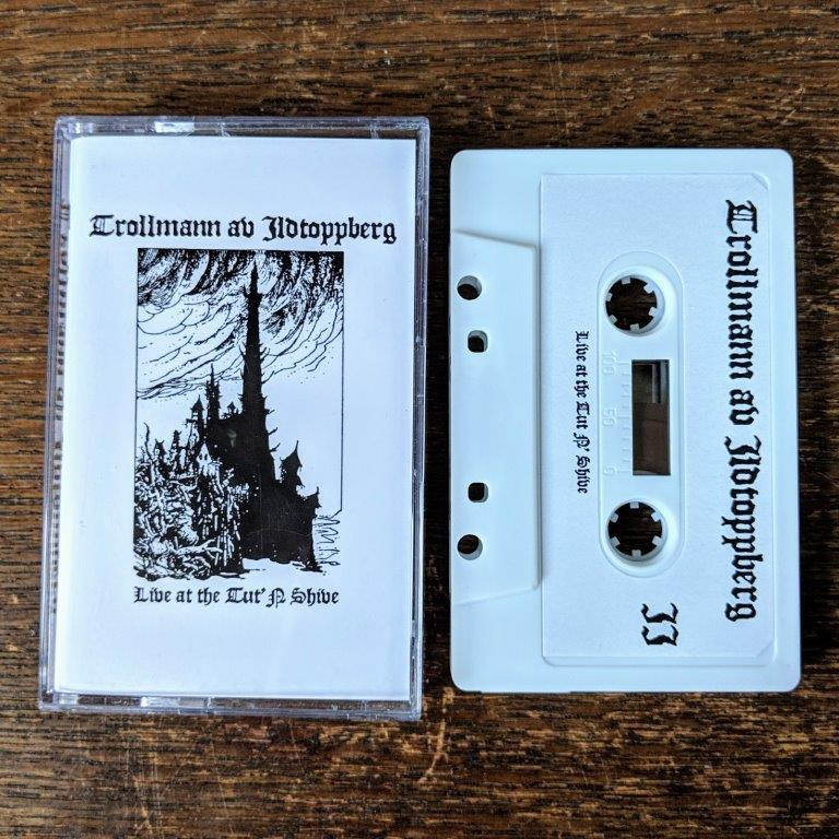 "TROLLMANN AV ILDTOPPBERG ""Live At The Tut'N Shive"" Tape"