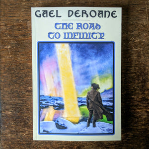[SOLD OUT] THE ROAD TO INFINITY by Gael DeRoane [Paperback book]